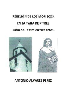 Lofficielhommes.es Rebelión De Los Moriscos En La Taha De Pitres Image