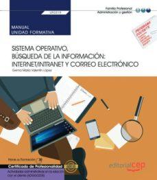 Descargas de libros electrónicos gratis para nook uk UF0319.MANUAL. SISTEMA OPERATIVO, BÚSQUEDA DE LA INFORMACIÓN: INTERNET/INTRANET Y CORREO ELECTRÓNICO. ACTIVIDADES              ADMINISTRATIVAS EN LA RELACIÓN CON EL CLIENTE                    . CER de  9788418113734