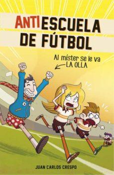 Upgrade6a.es Al Mister Se Le Va La Olla (Antiescuela De Futbol 3) Image