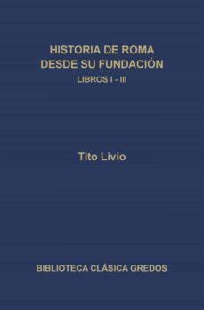 historia de roma desde su fundación. libros i-iii (ebook)-tito livio-9788424931834