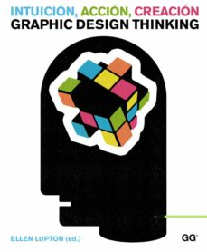 intuicion, accion, creacion: graphic design thinking-ellen lupton-9788425225734