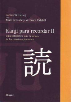 Descargar KANJI PARA RECORDAR II: GUIA SISTEMATICA PARA LA LECTURA DE LOS C ARACTERES JAPONESES gratis pdf - leer online