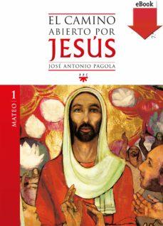 el camino abierto por jesús. mateo (ebook-epub) (ebook)-jose antonio pagola-9788428824934