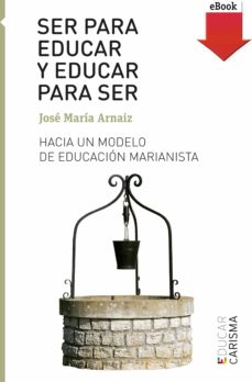 ser para educar y educar para ser (ebook-epub) (ebook)-jose maria arnaiz-9788428832434