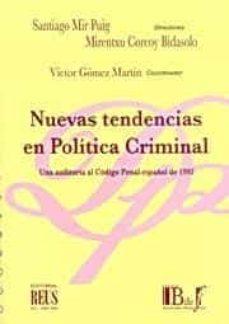 NUEVAS TENDENCIAS EN POLITICA CRIMINAL: UNA AUDITORIA AL CODIGO P ENAL ESPAÑOL DE 1995 - SANTIAGO MIR PUIG | Triangledh.org
