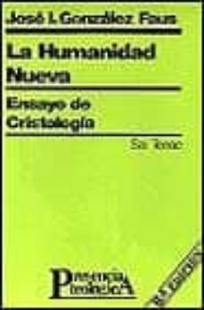 Ojpa.es La Humanidad Nueva: Ensayo De Cristologia (8ª Ed.) Image