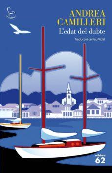 Descarga gratuita de libros electrónicos ebook L EDAT DEL DUBTE de ANDREA CAMILLERI