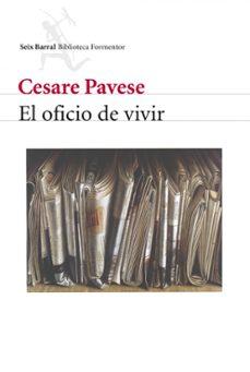 Pdf libros gratis descargables EL OFICIO DE VIVIR 9788432219634 de CESARE PAVESE PDF iBook PDB
