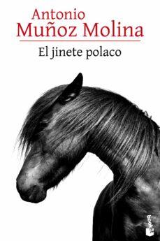 Descargar ebook gratis en francés EL JINETE POLACO FB2 PDB RTF 9788432229534 (Spanish Edition) de ANTONIO MUÑOZ MOLINA