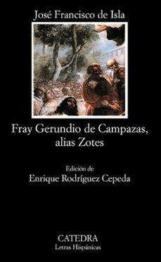 Leer descarga de libro FRAY GERUNDIO DE CAMPAZAS, ALIAS ZOTES  de JOSE FRANCISCO DE ISLA