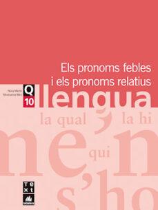 llengua eso quadern 10 pronoms febles i els pronoms relatius-9788441203334