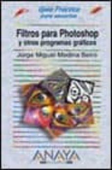 Lofficielhommes.es Filtros Para Photoshop Y Otros Programas Graficos (Guias Practica S) (Incluye Cd-rom) Image