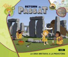 Srazceskychbohemu.cz 4. Peky Explora. Retorn Al Passat. La Gran Bretanya A La Prehistòria Catala Ed 2013 Image