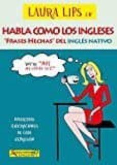 Libros electrónicos gratuitos para descargar y leer. HABLA COMO LOS INGLESES: FRASES HECHAS DEL INGLES NATIVO (INGLES/ CASTELLANO) FB2 PDB en español