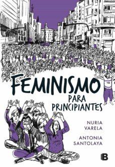 feminismo para principiantes (cómic book)-nuria varela-antonia santolaya-9788466662734