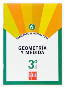 cuaderno matematicas 6. geometria y medida 3º eso-9788467515534