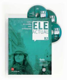 Descargar libros electrónicos para iPod ELE ACTUAL B2. GUIA DIDACTICA MOBI CHM FB2