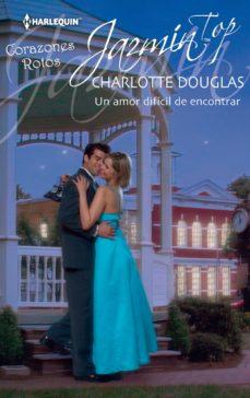 un amor difícil de encontrar (ebook)-charlotte douglas-9788468734934