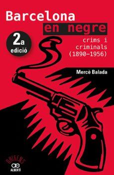 Inmaswan.es Barcelona En Negre. Crims I Criminals (1890-1956) Image