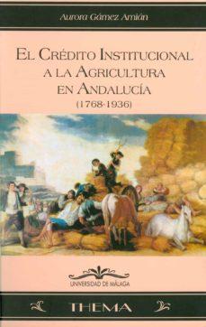 Chapultepecuno.mx El Credito Institucional A La Agricultura En Andalucia (1768-1936 ) Image