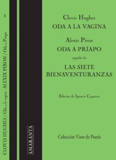 oda a la vagina/ oda a priamo/ las siete bienaventuranzas-clovis hughes-alexis piron-9788475228334