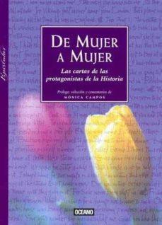 de mujer a mujer: las cartas de las protagonistas de la historia-monica campos pons-9788475561134