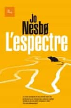 Descargar ebook de google books en pdf L ESPECTRE 9788475885834 de JO NESBO  (Literatura española)