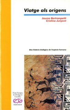 Descarga gratuita de libros de audio tailandeses VIATGE ALS ORIGENS : UNA HISTORIA BIOLOGICA DELS HUMANS de JAUME BERTRANPETIT, CRISTINA JUNYENT in Spanish