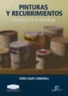 pinturas y recubrimientos: introduccion a su tecnologia-jordi calvo carbonell-9788479788834