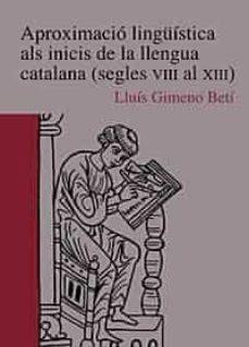 Descargar APROXIMACIO LINGUISTICA ALS INICIS DE LA LLENGUA CATALANA gratis pdf - leer online