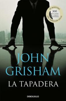 Descarga de archivos txt Ebook LA TAPADERA 9788483469934 ePub DJVU iBook de JOHN GRISHAM
