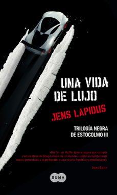 Descargar mp3 gratis libros UNA VIDA DE LUJO (TRILOGIA NEGRA DE ESTOCOLMO III) de JENS LAPIDUS