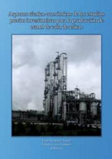 aspectos técnicos-económicos de los estudios previos inversionistas para la producción de etanol de caña de azúcar (ebook)-erenio gonzalez suarez-eulogio castro galiano-9788484397434