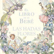 el libro de mi bebe-cicely mary barker-9788484412434