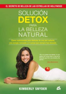 solucion detox para la belleza natural-kimberly snyder-9788484455134
