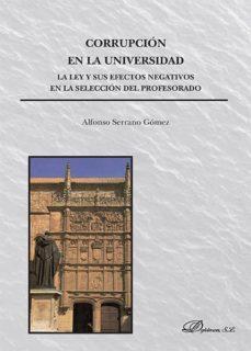corrupción en la universidad. la ley y sus efectos negativos en la selección del profesorado (ebook)-alfonso serrano gómez-9788490854334