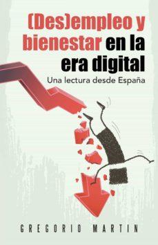 (I.B.D.) (DES)EMPLEO Y BIENESTAR EN LA ERA DIGITAL: UNA LECTURA DESDE ESPAÑA - GREGORIO MARTIN |