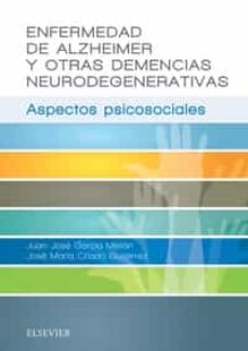 Libros en español para descargar. ENFERMEDAD DE ALZHEIMER Y OTRAS DEMENCIAS NEURODEGENERATIVAS de J. GARCIA 9788491131434 in Spanish RTF