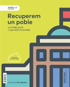 Enmarchaporlobasico.es Nivell Iirecuperem Un Poble. La Poblacio I Les Institucions 3º Educacion Primaria Catalan Ed. 2018 Image