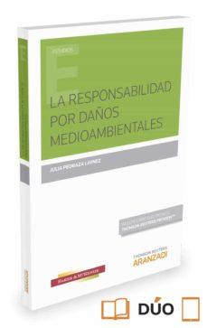 la responsabilidad por daños medioambientales-julia pedraza laynez-9788491350934