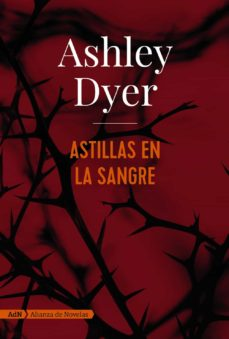 E libros para descargar gratis ASTILLAS EN LA SANGRE 9788491810834 de ASHLEY DYER