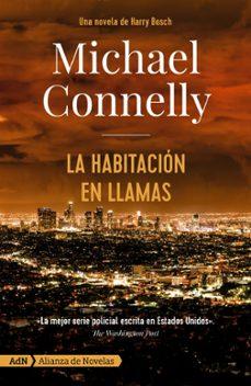 Descarga gratuita de libros de Rapidshare. LA HABITACION EN LLAMAS [ADN] de MICHAEL CONNELLY 9788491815334