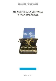 Descargar ebook gratis en pdf ME ASOMO A LA VENTANA Y PASA UN ANGEL in Spanish