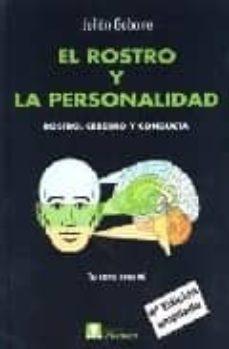 el rostro y la personalidad: rostro, cerebro y conducta (4ª ed)-julian gabarre mir-9788493131234