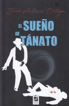 Kindle ebooks best sellers EL SUEÑO DE TANATO in Spanish 9788494610134 de JOSE ANTONIO ORTEGA CHM MOBI FB2