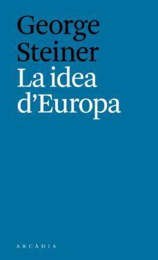 la idea d europa-george steiner-9788494616334