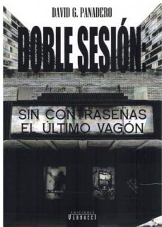 Descargar vista completa de libros de google DOBLE SESION: SIN CONTRASEÑAS EL ULTIMO VAGON de DAVID G. PANADERO in Spanish