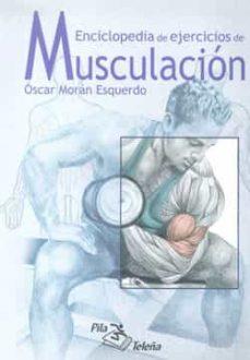 enciclopedia de ejercicios de musculacion-oscar moran esquerdo-9788495353634