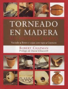 torneado en madera: un enfoque nuevo-robert l. chapman-9788495376534