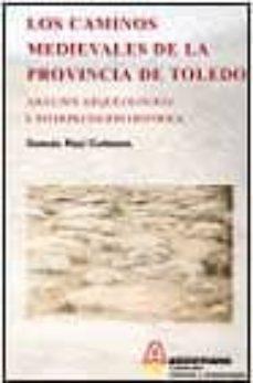 Elmonolitodigital.es Los Caminos Medievales De La Provincia De Toledo: Analisis Arqueo Logico E Interpretacion Historica Image